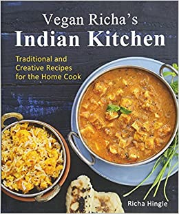 Vegan richas indian kitchen traditional and creative recipes for vegan richas indian kitchen traditional and creative recipes for the home cook richa hingle 0884411007250 amazon books forumfinder Image collections