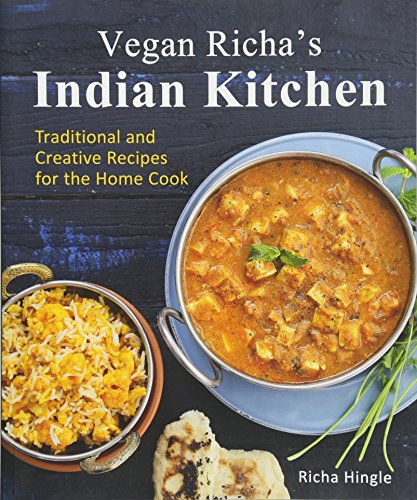Vegan Richa's Indian Kitchen: Traditional and Creative Recipes for the Home Cook by Richa Hingle