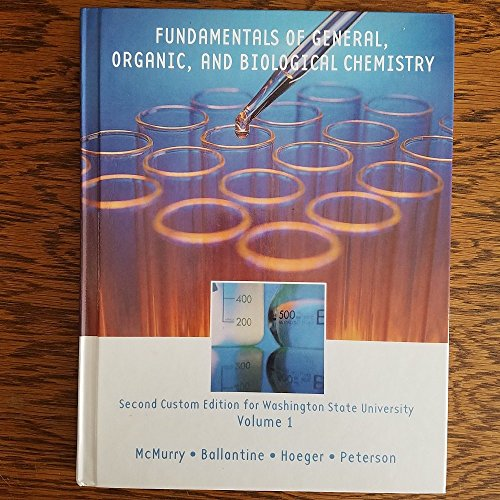 Fundamentals of General, Organic, and Biological Chemistry Volume 1 Second Custom Edition for Washington State Universit