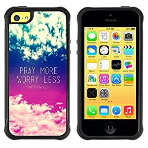 Lady Case@ Pray More Worry Less Inspirational Rugged Hybrid Armor Slim Protection Case Cover Shell For iphone 5C CASE Cover ,iphone 5C case,iphone5C cover ,Cases for iphone 5C