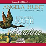 Five Miles South of Peculiar | Angela Hunt