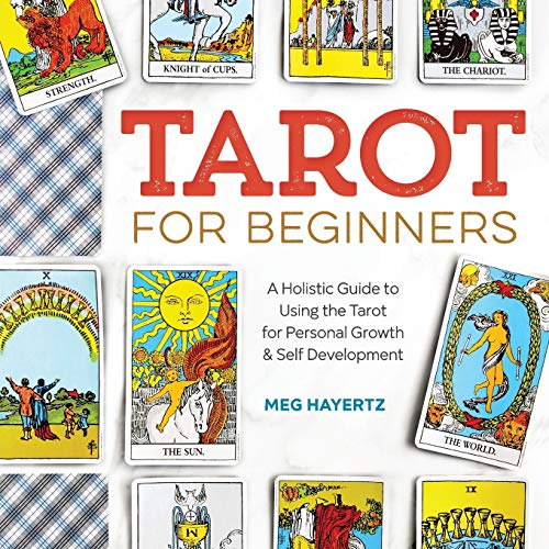 Tarot for Beginners: A Holistic Guide to Using the