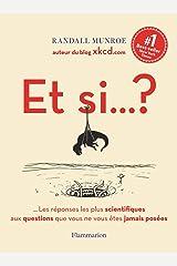Et si... ? - toutes les reponses les plus scientifiques aux questions que vous ne vous étés jamais p Paperback