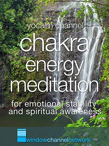 Chakra Energy Meditation for emotional stability and spiritual awareness