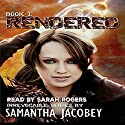 Rendered: Irrevocable Series, Book 1 Audiobook by Samantha Jacobey Narrated by Sarah Rogers