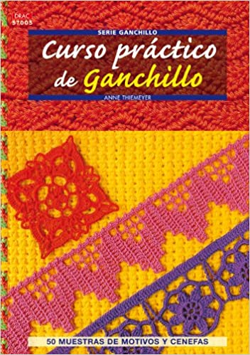 Curso práctico de ganchillo / Crochet Workshop (Crea con patrones; Serie: Ganchillo) (Spanish Edition) (Spanish) Paperback – June 30, 2011