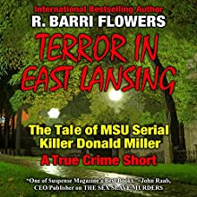 Terror in East Lansing: The Michigan State University Serial Killer Audiobook by R. Barri Flowers Narrated by James Edward Thomas
