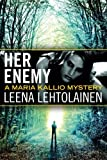 inc leena - Her Enemy (The Maria Kallio Series)