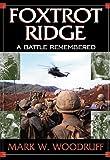 Foxtrot Ridge: A Battle Remembered