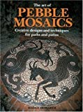 img - for Art of Pebble Mosaics, The: Creative Designs and Techniques for Paths and Patios book / textbook / text book