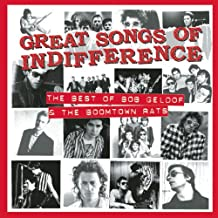 Great Songs Of Indifference : The Best Of Bob Geldof & The Boomtown Rats