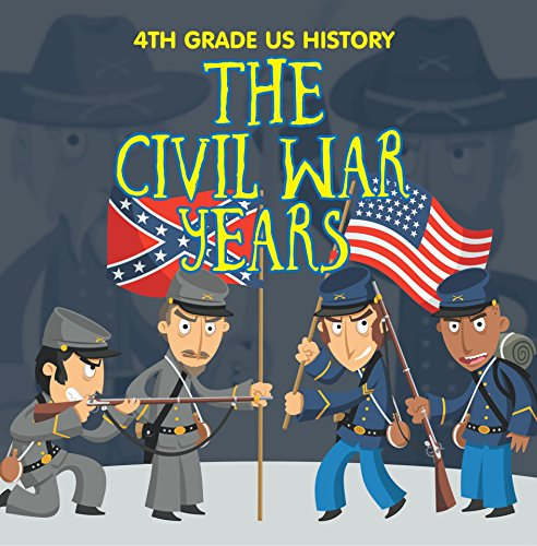 4th Grade US History: The Civil War Years: Fourth Grade Book US Civil War Period (Children's American Revolution History) (Bible History For Kids compare prices)