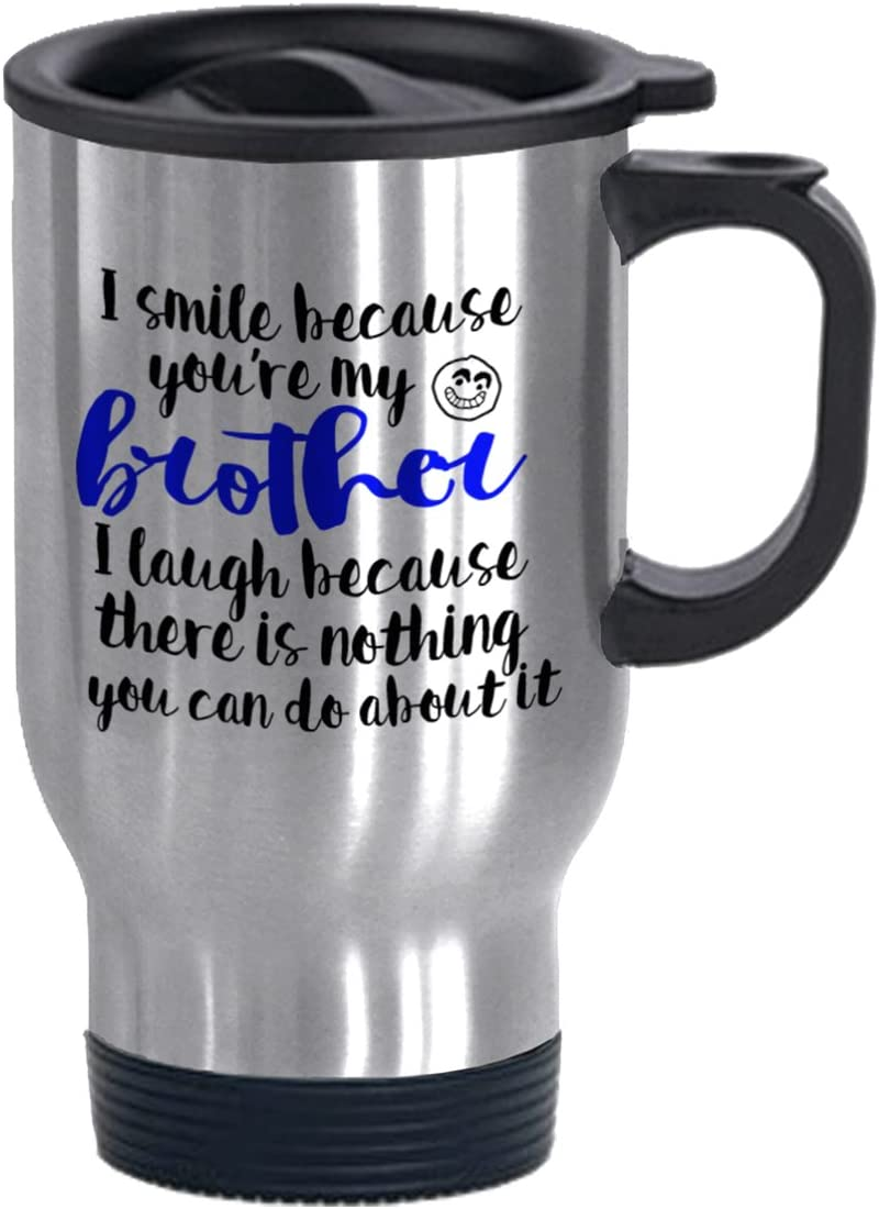 FUNNY KIDS' HOME Travel Mugs I Smile Because You're My Brother Gifts for Brother 14oz Silver Mugs