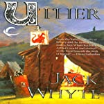 Uther: Camulod Chronicles, Book 7 | Jack Whyte