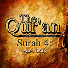 The Qur'an (Arabic Edition with English Translation): Surah 4 - An-Nisa' Audiobook by  One Media iP LTD Narrated by A Haleem