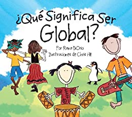 ¿Qué Significa Ser Global? (1) (Spanish Edition)