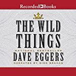 The Wild Things | Dave Eggers