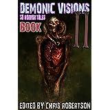 Demonic Visions 50 Horror Tales Book 2