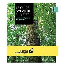 Le guide sylvicole du Québec - Tome II: Les concepts et l'application de la sylviculture (French Edition)