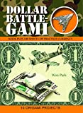 Book - Dollar Battle-Gami (Origami Books)