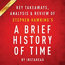A Brief History of Time, by Stephen Hawking: Key Takeaways, Analysis & Review Audiobook by Instaread Narrated by Michael Gilboe