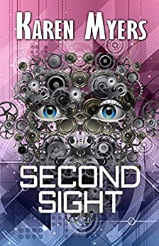 Second Sight: A Science Fiction Short Story by [Myers, Karen]
