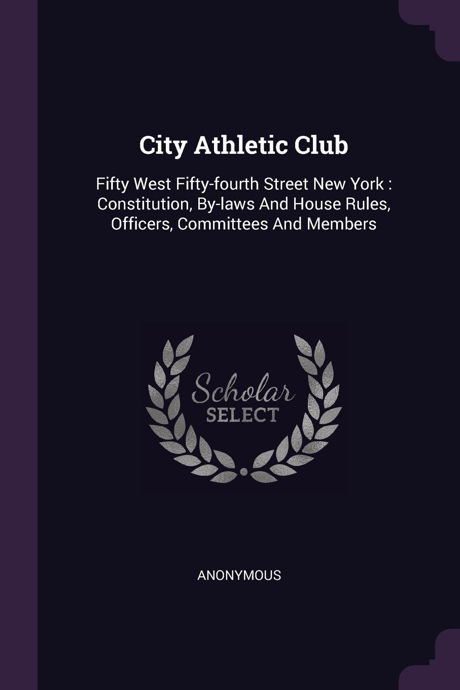 Download City Athletic Club: Fifty West Fifty-fourth Street New York : Constitution, By-laws And House Rules, Officers, Committees And Members PDF