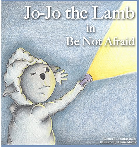 Jo-Jo the Lamb: Be Not Afraid by First Verses