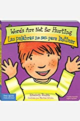 Words Are Not for Hurting /Las palabras no son para lastimar (board book) (Best Behavior Bilingual series) Kindle Edition