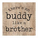 P. GRAHAM DUNN No Buddy Like a Brother Natural 3.5 x 3.5 Inch Pine Wood Tabletop Block Sign