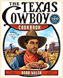 The Texas Cowboy Cookbook: A History in Recipes and Photos