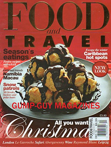 Food & Travel UK December 2010 Magazine ALL YOU WANT FOR CHRISTMAS Seasons Eatings, :Festive Recipes With A Kick