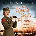 The Spark Girl's Promise Audiobook by Fiona Ford Narrated by To Be Announced