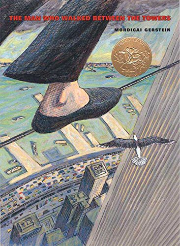 The Man Who Walked Between the Towers (CALDECOTT MEDAL BOOK) - High Rise Buildings New York