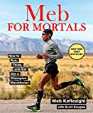 img - for Meb For Mortals: How to Run, Think, and Eat like a Champion Marathoner book / textbook / text book