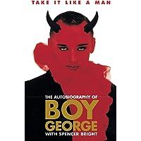 Take It Like a Man : The Autobiography of Boy George