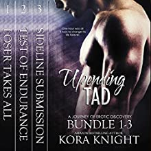 Upending Tad Bundle: Volumes 1, 2, 3: Upending Tad: A Journey of Erotic Discovery | Livre audio Auteur(s) : Kora Knight Narrateur(s) : Michael Pauley