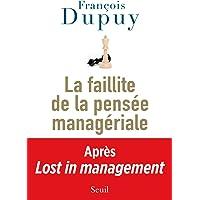 LA FAILLITE DE LA PENSÉE MANAGÉRIALE : LOST IN MANAGEMENT, VOL. 2