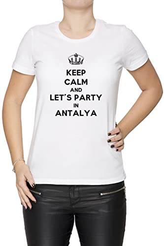 Keep Calm And Let's Party In Antalya Mujer Camiseta Cuello Redondo Blanco Manga Corta Todos Los Tama...