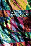 Things I Must Have Known, A. B. Spellman, 1566892112
