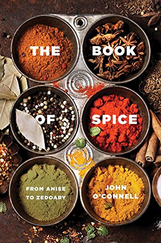 The Book of Spice – From Anise to Zedoary