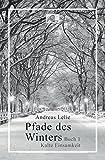 Pfade des Winters, Buch 1 - Kalte Einsamkeit (German Edition)
