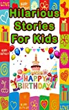 Download Hilarious Stories For Kids: 11 short stories of magic and wonder! in PDF ePUB Free Online