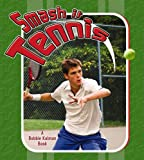 Smash It Tennis, Paul Challen, 0778731456