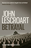 Betrayal (Dismas Hardy series, book 12): A crime thriller of legal and moral dilemmas with explosive twists