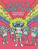 The Robot's Guide to Love: a coloring book of romantic advice