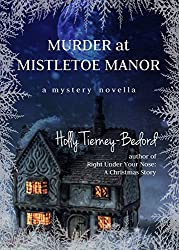 Murder at Mistletoe Manor: A Mystery Novella