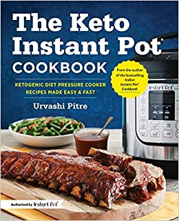 The keto instant pot cookbook ketogenic diet pressure cooker the keto instant pot cookbook ketogenic diet pressure cooker recipes made easy and fast urvashi pitre 9781641520430 amazon books forumfinder Image collections