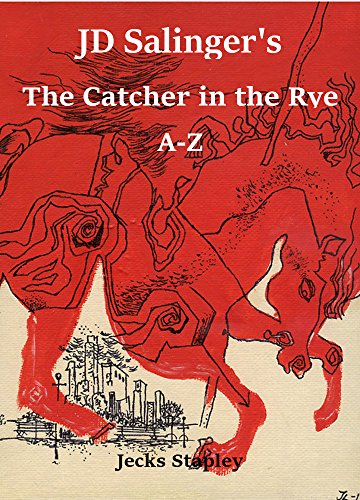 JD Salinger's The Catcher in the Rye A-Z