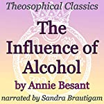 The Influence of Alcohol: Theosophical Classics | Annie Besant
